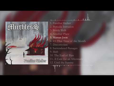 Mirthless - Familiar Shelter (Full Album Stream)
