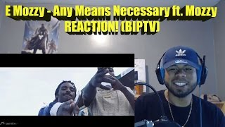 E Mozzy - Any Means Necessary ft. Mozzy REACTION!
