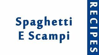 Spaghetti E Scampi ITALIAN FOOD RECIPES   EASY TO LEARN   RECIPES LIBRARY