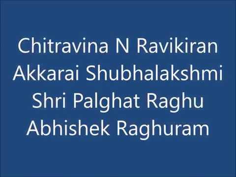 Chitravina N Ravikiran, Akkarai Subhalakshmi, Shri Palghat Raghu & Abhishek Raghuram