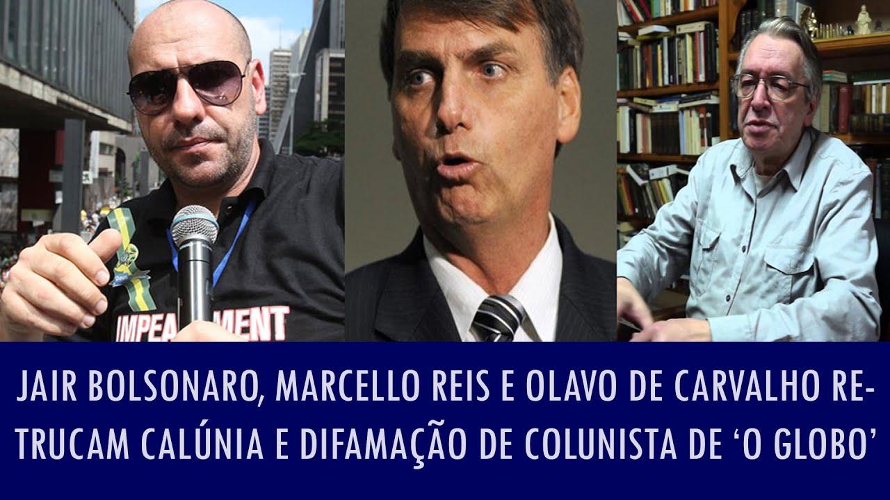 Jair Bolsonaro, Marcello Reis e Olavo de Carvalho retrucam calúnia e difamação de colunista..