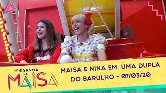 Maisa e Nina em: uma dupla do barulho   Programa da Maisa (07/03/20)