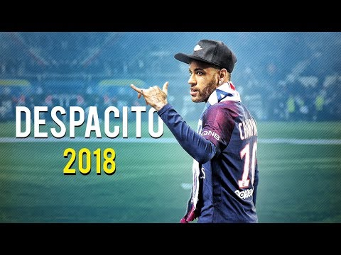 Neymar Jr ● Luis Fonsi  Despacito ft Daddy Yankee ● Skills, Assists & Goals 2018  HD