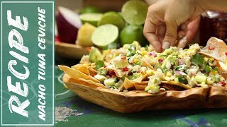 Lisa Marie Recipes - Tuna Ceviche Nachos