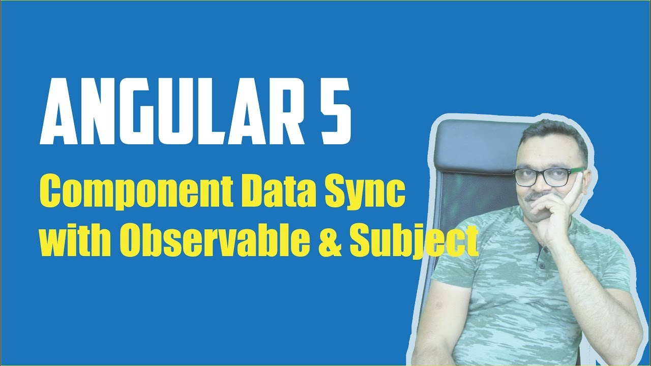 Angular 5 Components Data Sync with Observable and Behavior Subject