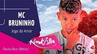 Baixar MC BRUNINHO - JOGO DO AMOR - Flauta Doce (Notas)