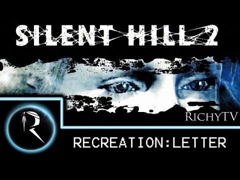 """RichyTV: """"Recreation: I Got A Letter"""" - Silent Hill 2"""