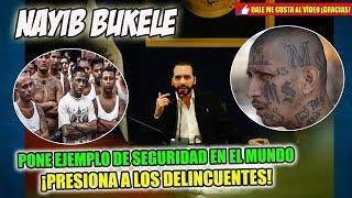 EJEMPLO MUNDIAL DE SEGURIDAD, NAYIB BUKELE PRESIDENTE DEL SALVADOR