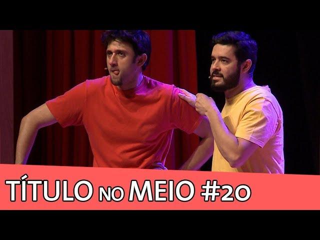 IMPROVÁVEL - TÍTULO NO MEIO #20