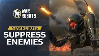 Suppression Robots Reveal: Blitz, Rayker, Invader - War Robots
