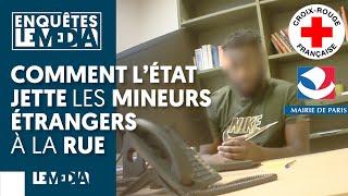 COMMENT L'ÉTAT JETTE LES MINEURS ÉTRANGERS À LA RUE