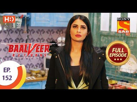Baalveer Returns - Ep 152  - Full Episode - 22nd July 2020