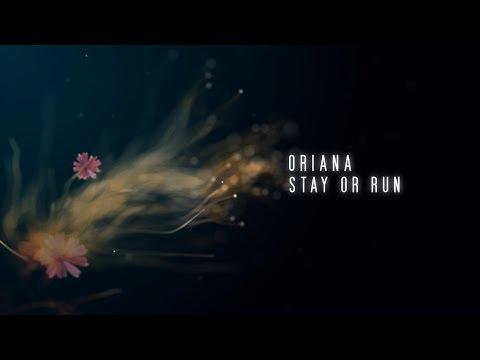 Oriana - Stay Or Run (Lyric Video)