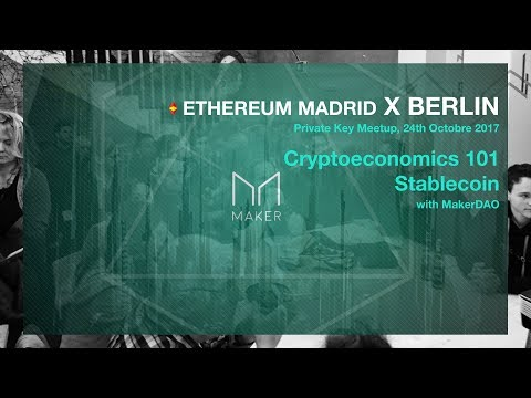 Stablecoins with MakerDAO | EthereumMadrid went to Berlin @Private Key Meetup