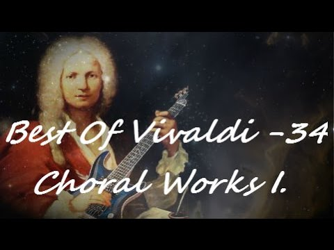 Best of Vivaldi -  Choral Works I. (The best of classical music - Part 34)