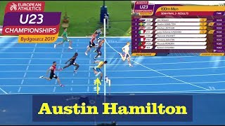 Austin Hamilton 10,34 (2:a), PB - 100 m, semi 3 - Q - U23-EM, Bydgoszcz - 13 jul 2017