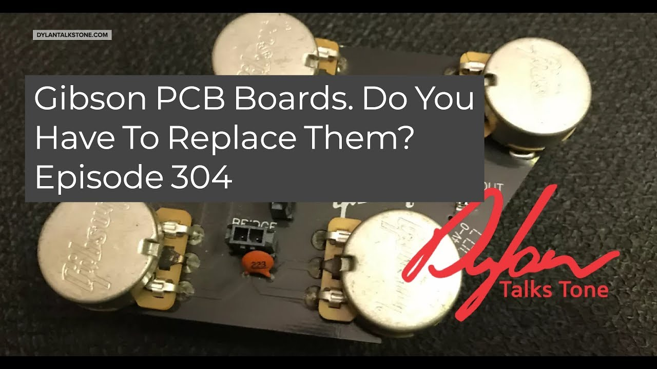 Are The Printed Circuit Boards In My Gibson Bad? Do I Need To Change It?  Episode 304