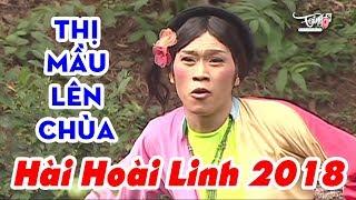 Hoài Linh 2018   Thị Mầu Lên Chùa   Hài Hoài Linh Hay Nhất 2018