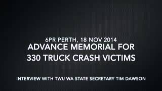 6PR: Advance Memorial For 330 Truck Crash Victims