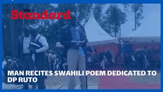 Man leaves the crowd in stitches with his Swahili poem dedicated to Deputy President William Ruto