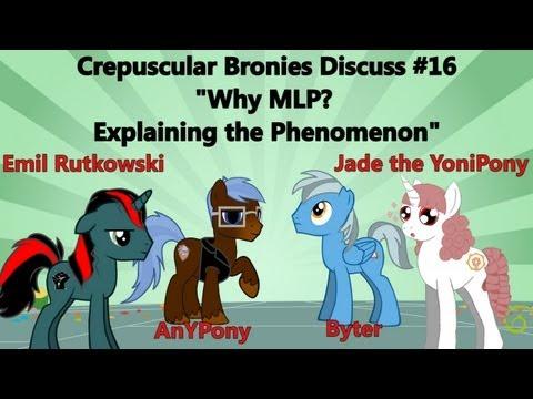 "CBD #16 ""Why MLP? Explaining the Phenomenon"" with Emil Rutkowski & Jade the YoniPony"