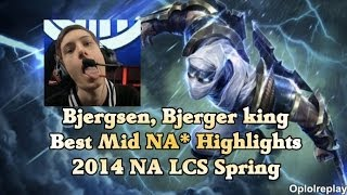 Repeat youtube video Bjergsen, Bjerger King Best Mid NA* Highlights - 2014 NA LCS Spring Split