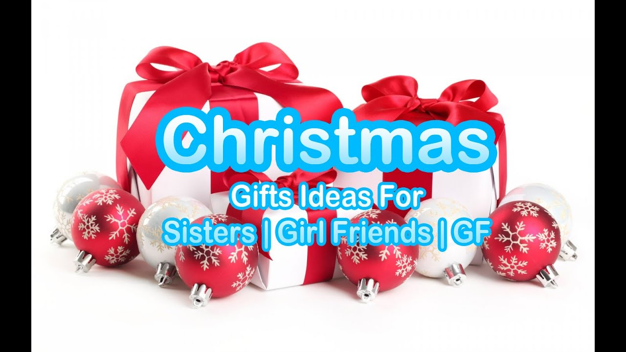 Christmas Gift Ideas For Sisters | Girlfriends | GF 2016 - YouTube