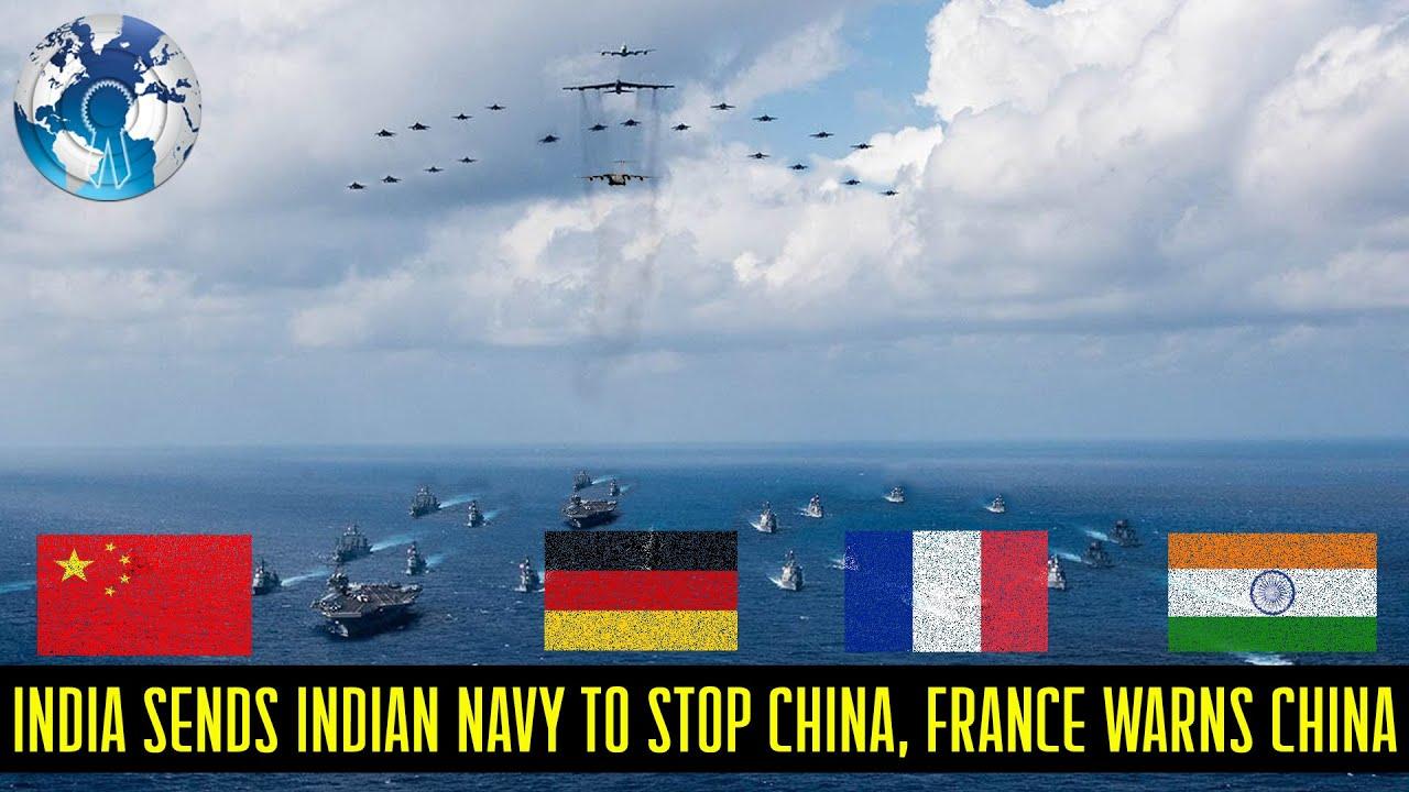 India Sends Indian Navy to Stop China and France Germany warns China