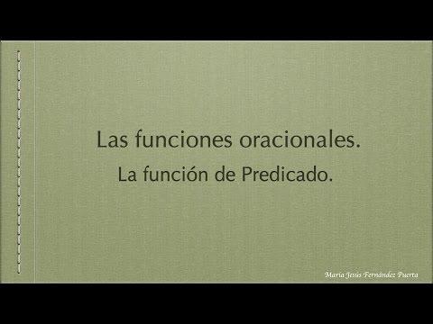 Las Funciones Oracionales  La Función De Predicado.