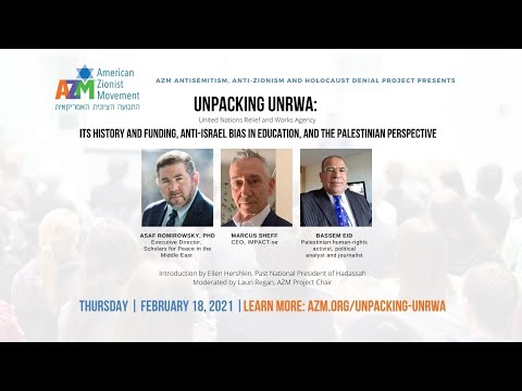 Unpacking UNRWA: History And Funding, Anti-Israel Bias In Education \u0026 The Palestinian Perspective