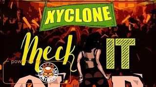 Xyclone - Meck It Clap (Booty Clap) August 2017