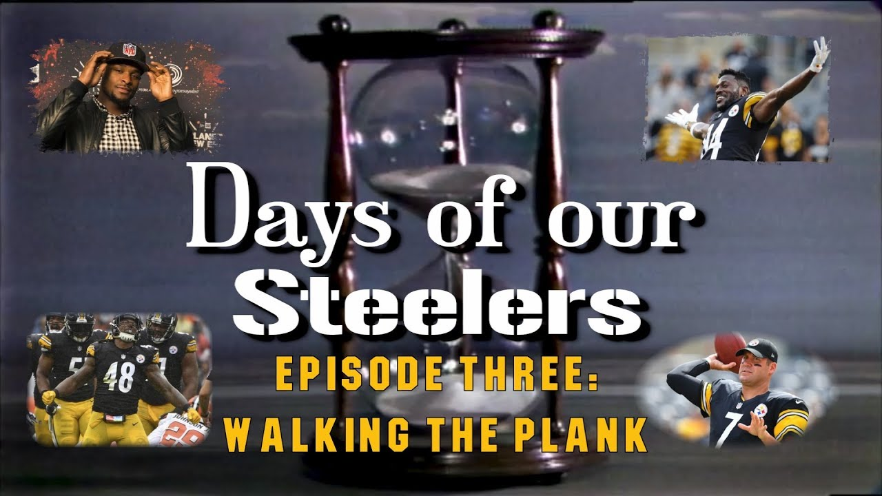 days-of-our-steelers-episode-3-walking-the-plank