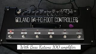 Using a Roland GA-FC footswitch with Boss Katana 100w amplifiers