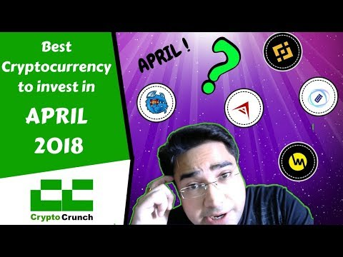 Best Cryptocurrency To Invest 2018 April - 3 Top Coins (Confidential Info)
