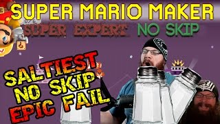 Super Mario Maker - SALTIEST NO SKIP EPIC FAIL - SUPER EXPERT SKIPLESS (NO SKIP CHALLENGE) #1