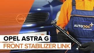 How to replace Sway bar links OPEL ASTRA G Hatchback (F48_, F08_) Tutorial