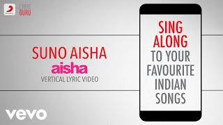 Suno Aisha - Aisha|Official Bollywood Lyrics|Ash King|Nakash Aziz|Amit Trivedi