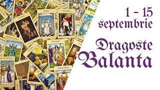 Balanta || Tarotscop 1 - 15 septembrie 2018 || Dragoste & Relatii