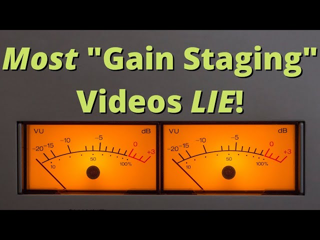 Gain Staging: What to know, and why you shouldn't stress out about it.