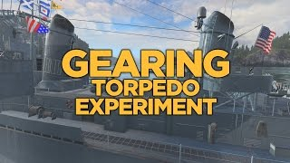 World of Warships - Gearing Torpedo Experiment
