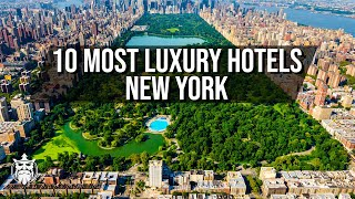 10 Most LUXURY Hotels In New York / The Best Hotels In New York