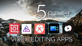 5 BEST VIDEO EDITING APPS | VIDEO EDITING APPS 2019