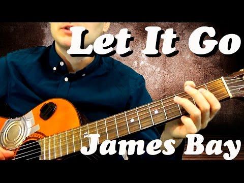 Guitar chords: James Bay - Let It Go - YouTube