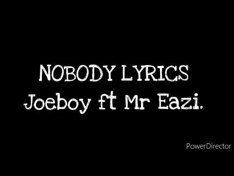 joeboy-ft-mr-eazi-_-nobody-lyrics-ft-dj-neptune.-(video-lyrics)