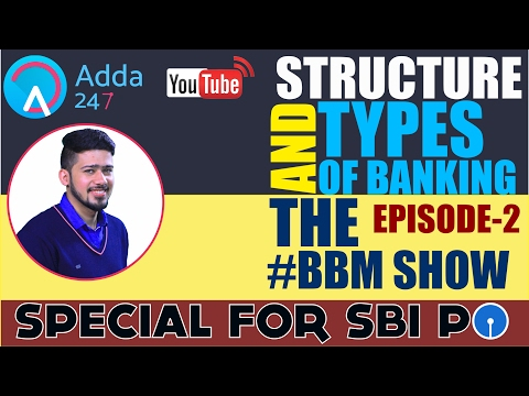 SBI PO 2017- STRUCTURE AND TYPE OF BANKING  || BBM || EPISODE-2