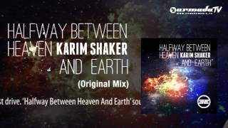 Karim Shaker - Halfway Between Heaven And Earth (Original Mix)