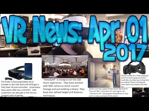VR News Apr 01 2017 - Galaxy S8 Preorder Gets Free Gear VR & Controller & More News!