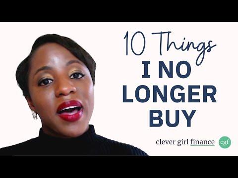 10 Things I NO LONGER Buy!   Clever Girl Finance
