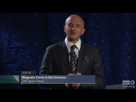 WPT University Place: Magnetic Fields in the Universe