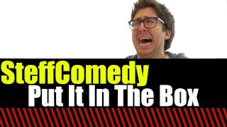 Put It In The Box (Jake and Amir)
